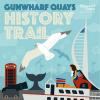 GUNWHARF QUAYS HISTORY TRAIL