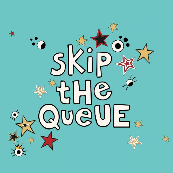 Skip the queue